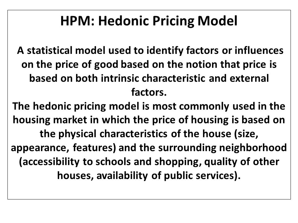 HPM: Hedonic Pricing Model
