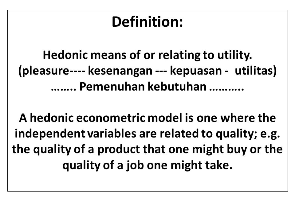 Definition: Hedonic means of or relating to utility.