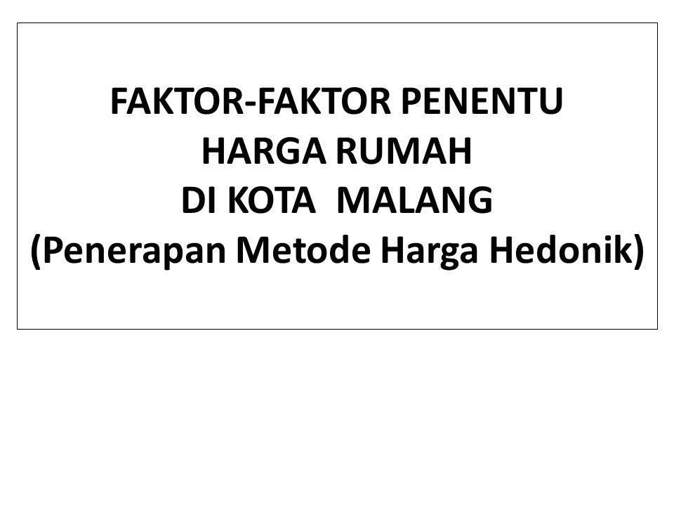 FAKTOR-FAKTOR PENENTU (Penerapan Metode Harga Hedonik)