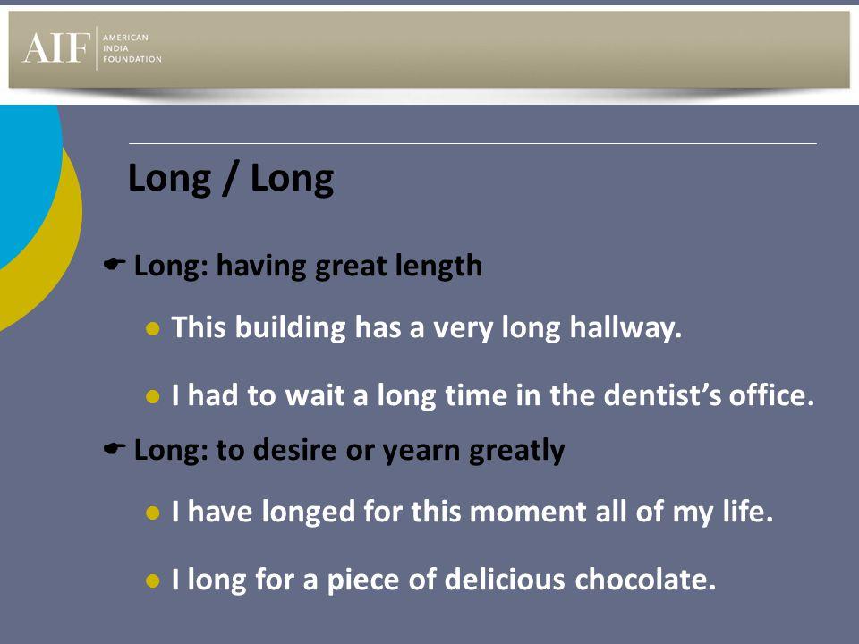 Long / Long Long: having great length