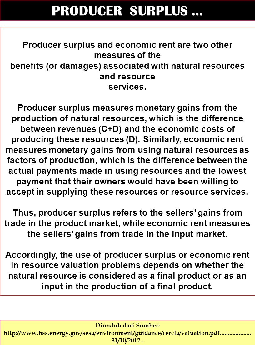 PRODUCER SURPLUS … Producer surplus and economic rent are two other measures of the.