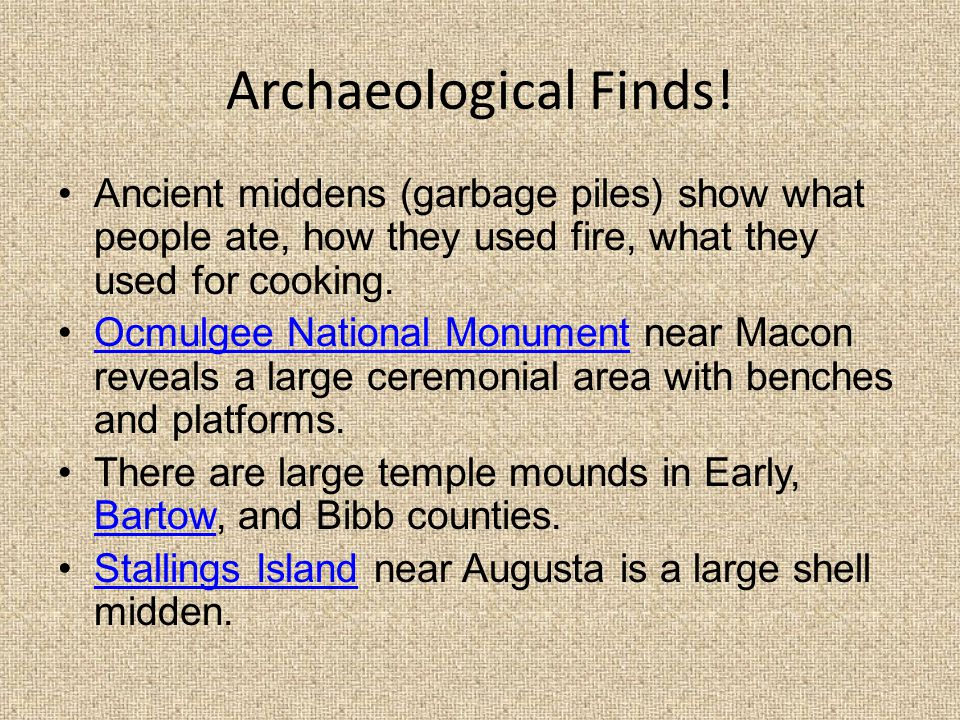 Archaeological Finds! Ancient middens (garbage piles) show what people ate, how they used fire, what they used for cooking.