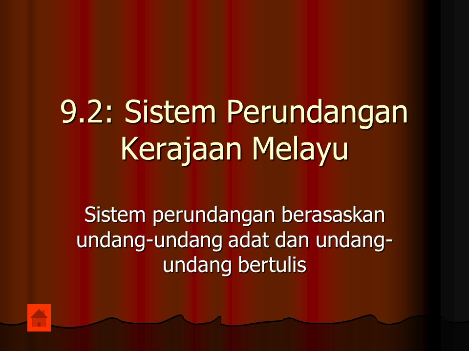 9.2: Sistem Perundangan Kerajaan Melayu