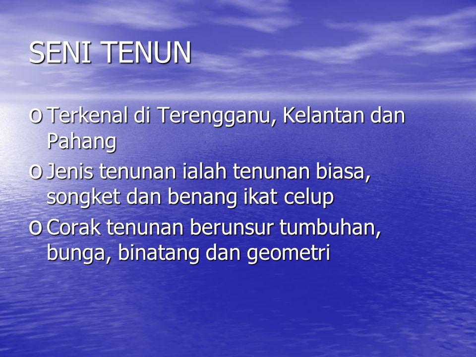 SENI TENUN Terkenal di Terengganu, Kelantan dan Pahang