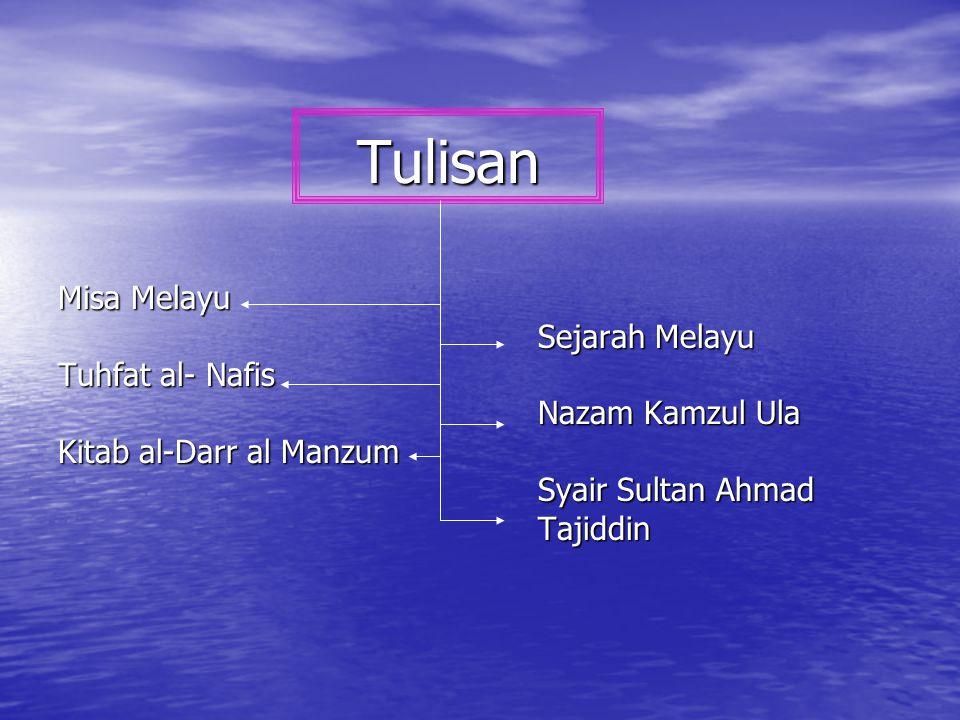 Tulisan Misa Melayu Sejarah Melayu Tuhfat al- Nafis Nazam Kamzul Ula
