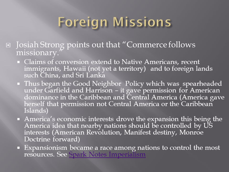 Foreign Missions Josiah Strong points out that Commerce follows missionary.