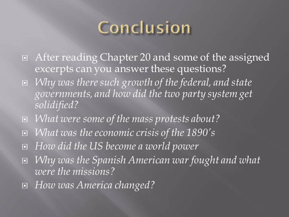 Conclusion After reading Chapter 20 and some of the assigned excerpts can you answer these questions