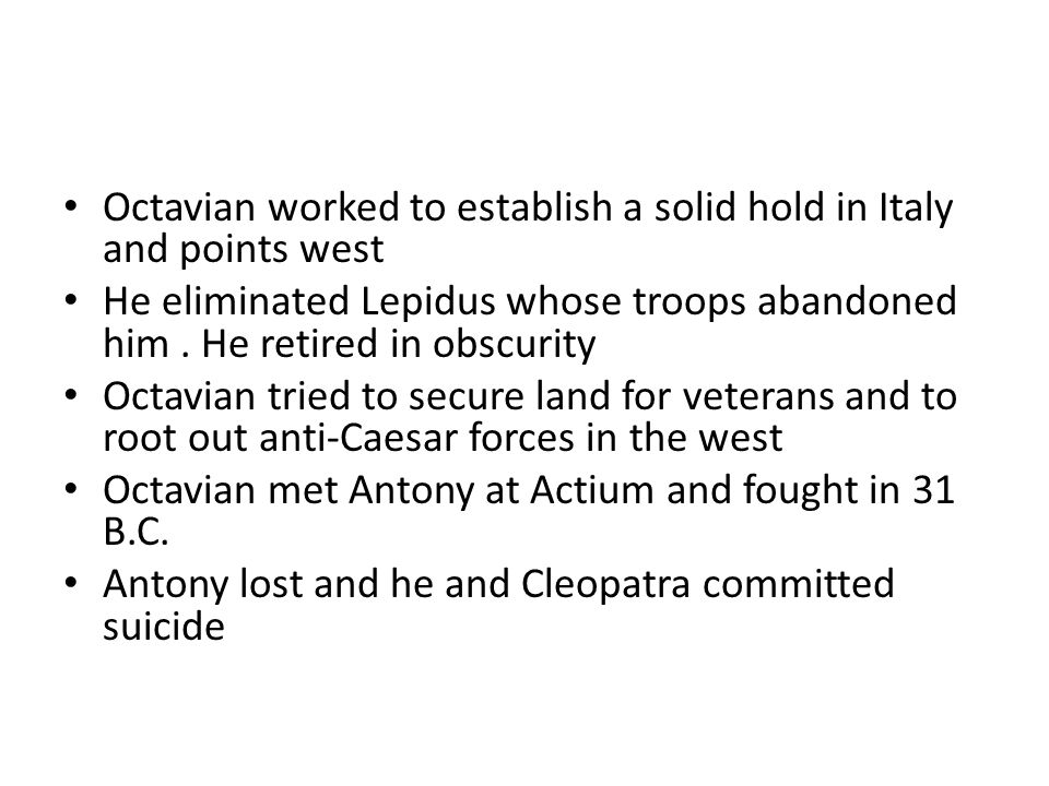 Octavian worked to establish a solid hold in Italy and points west