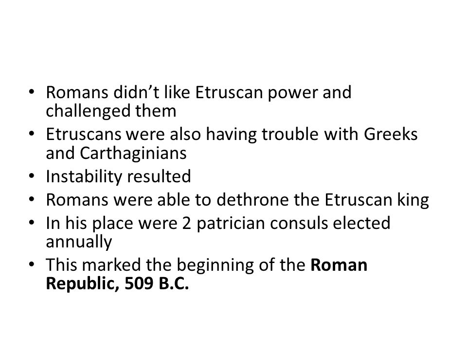 Romans didn't like Etruscan power and challenged them