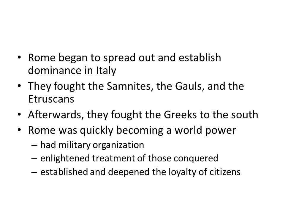Rome began to spread out and establish dominance in Italy