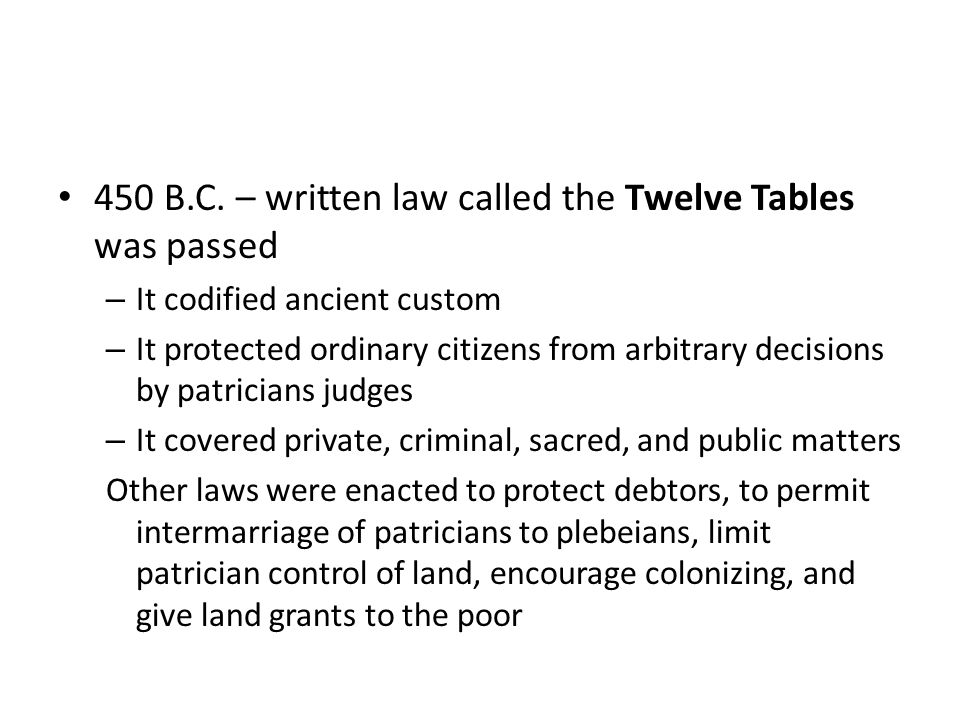 450 B.C. – written law called the Twelve Tables was passed