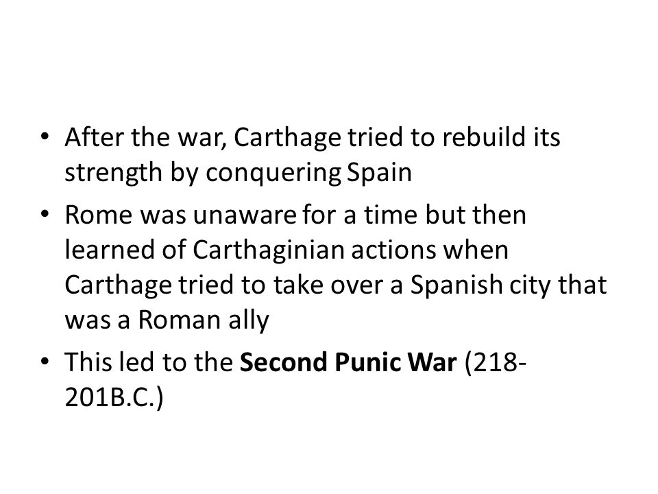 After the war, Carthage tried to rebuild its strength by conquering Spain