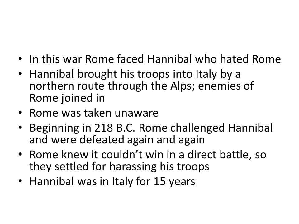 In this war Rome faced Hannibal who hated Rome