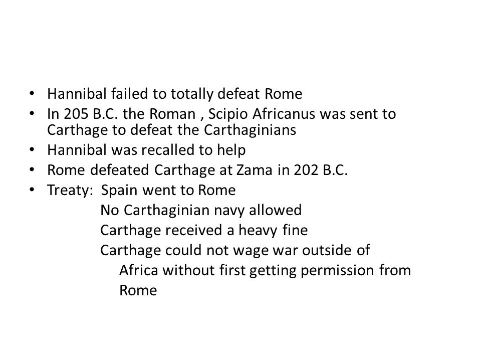 Hannibal failed to totally defeat Rome