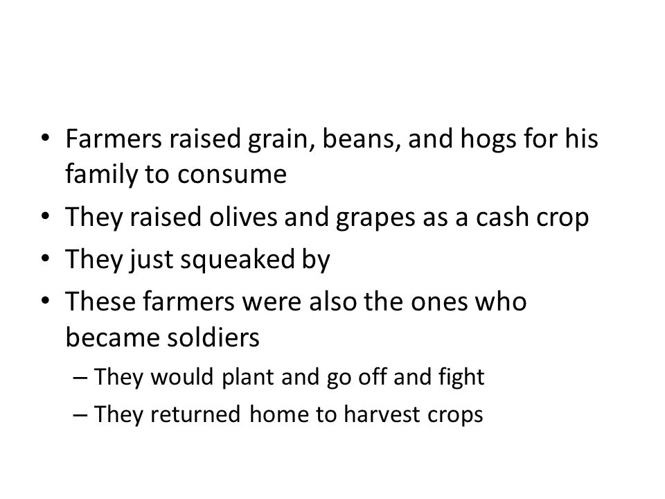Farmers raised grain, beans, and hogs for his family to consume