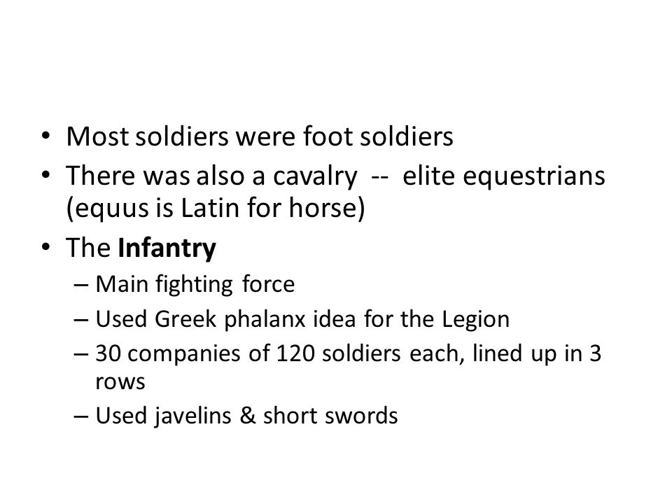 Most soldiers were foot soldiers