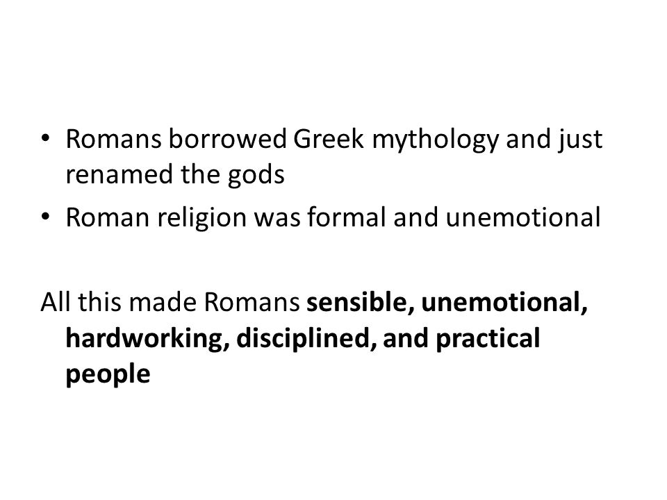 Romans borrowed Greek mythology and just renamed the gods