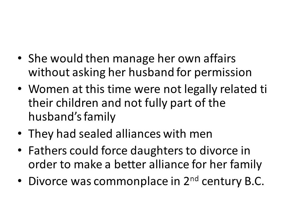 She would then manage her own affairs without asking her husband for permission