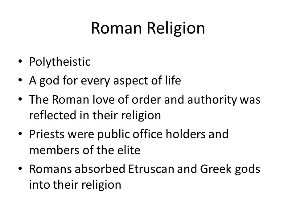 Roman Religion Polytheistic A god for every aspect of life