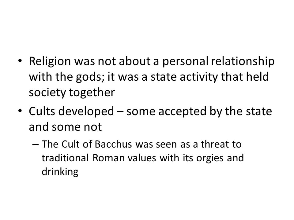 Cults developed – some accepted by the state and some not