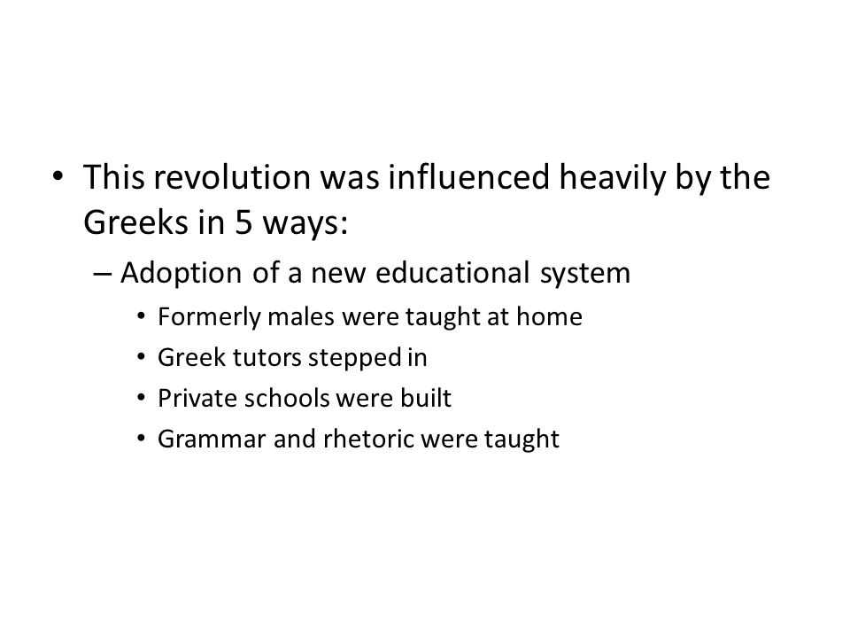 This revolution was influenced heavily by the Greeks in 5 ways: