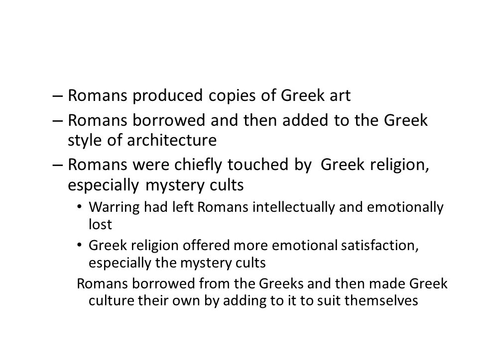 Romans produced copies of Greek art