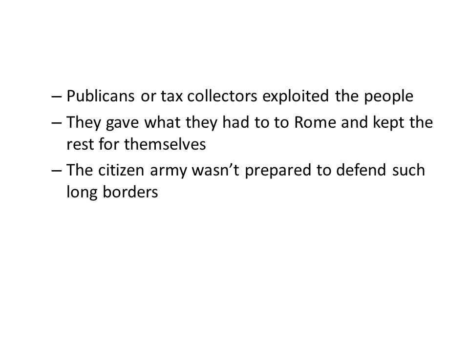 Publicans or tax collectors exploited the people