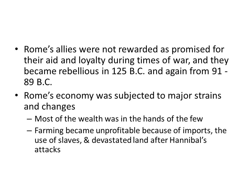 Rome's economy was subjected to major strains and changes