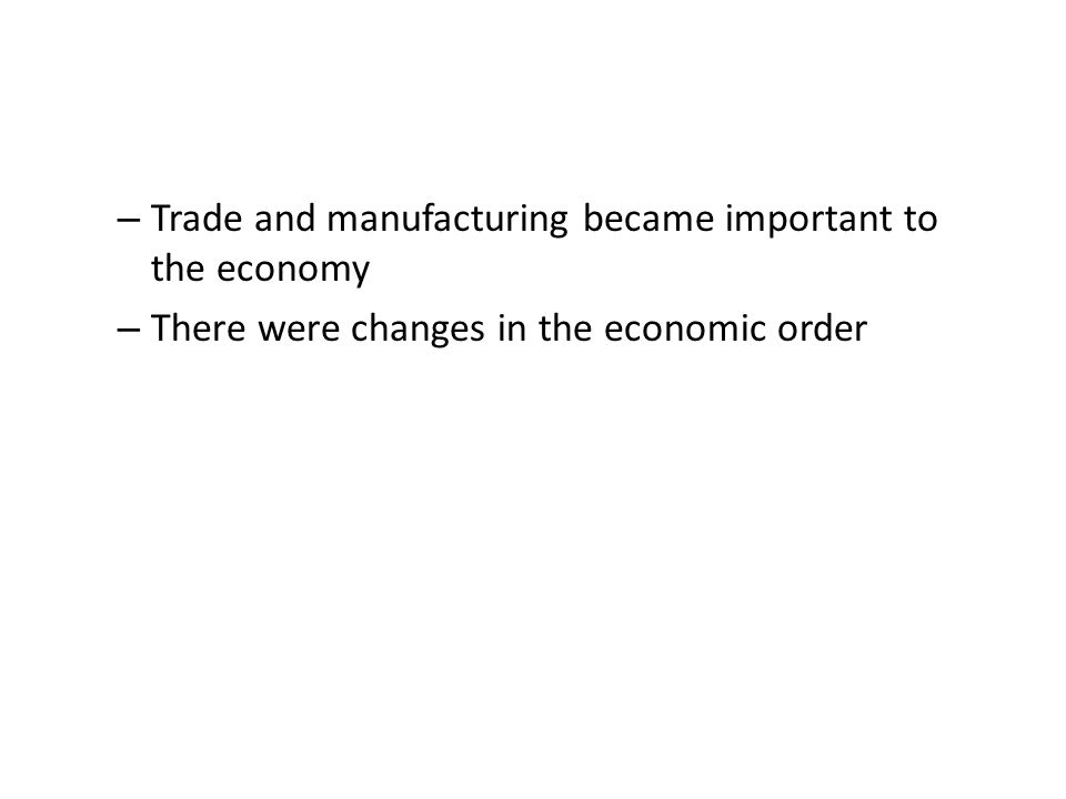 Trade and manufacturing became important to the economy