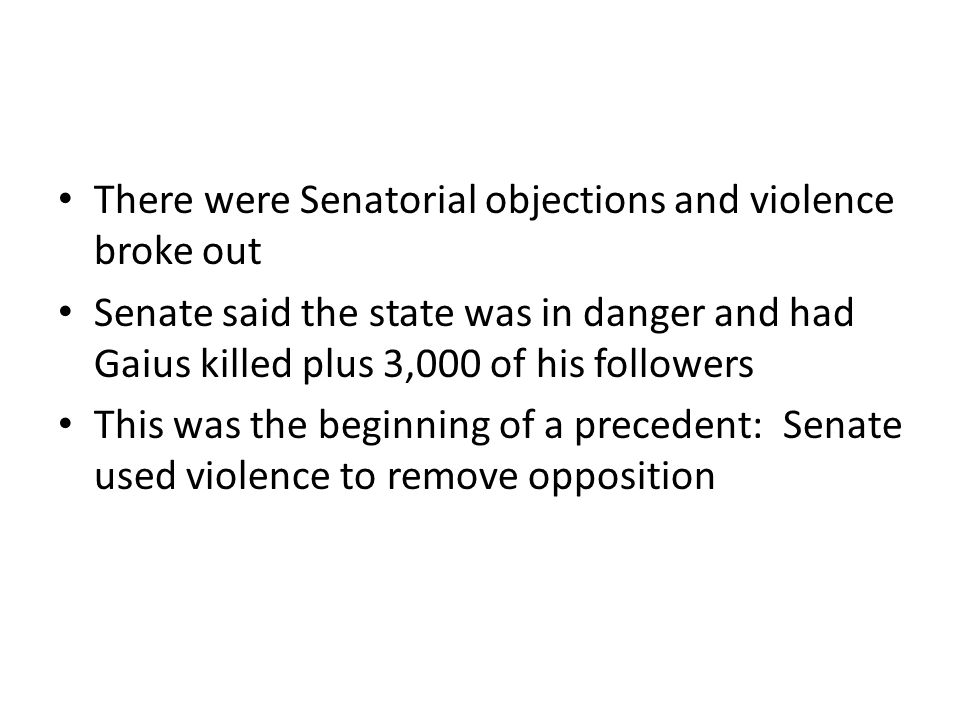 There were Senatorial objections and violence broke out