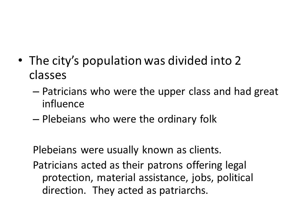 The city's population was divided into 2 classes