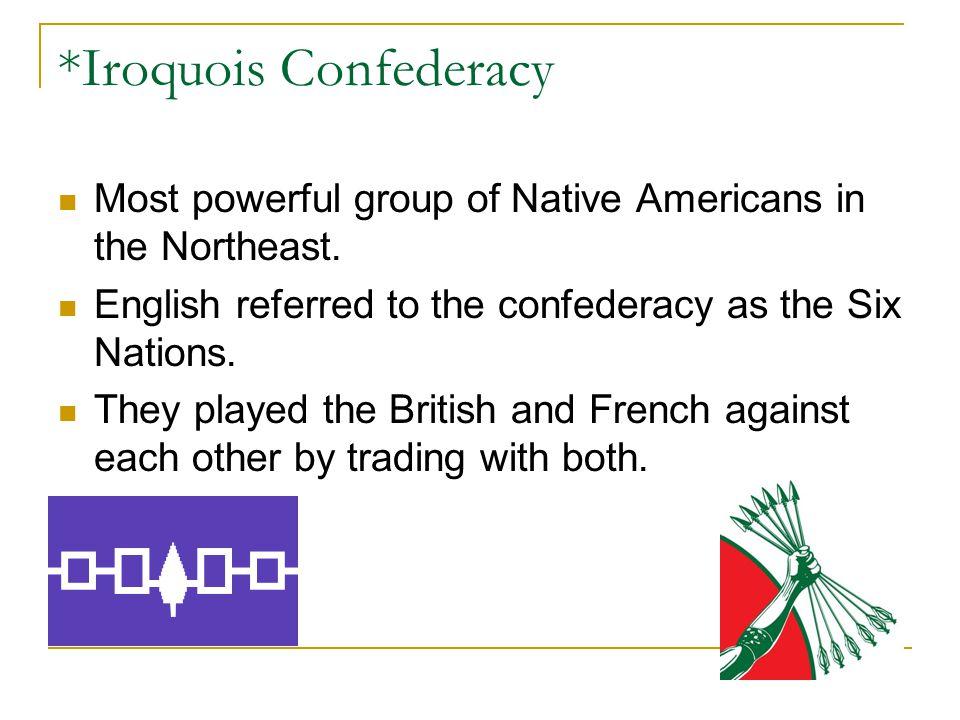 *Iroquois Confederacy