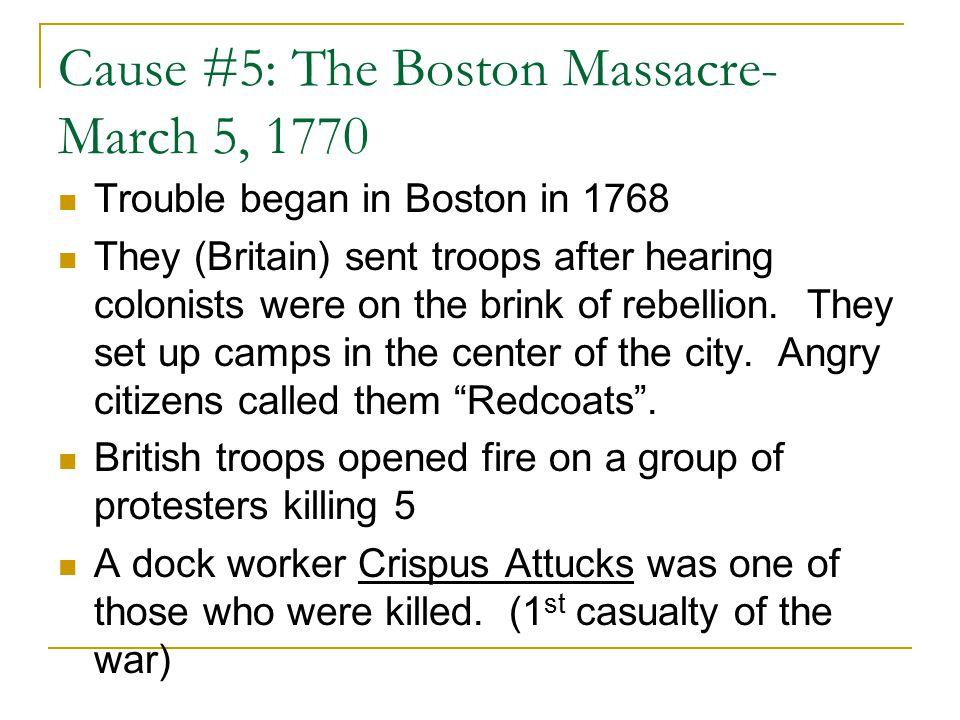 Cause #5: The Boston Massacre-March 5, 1770