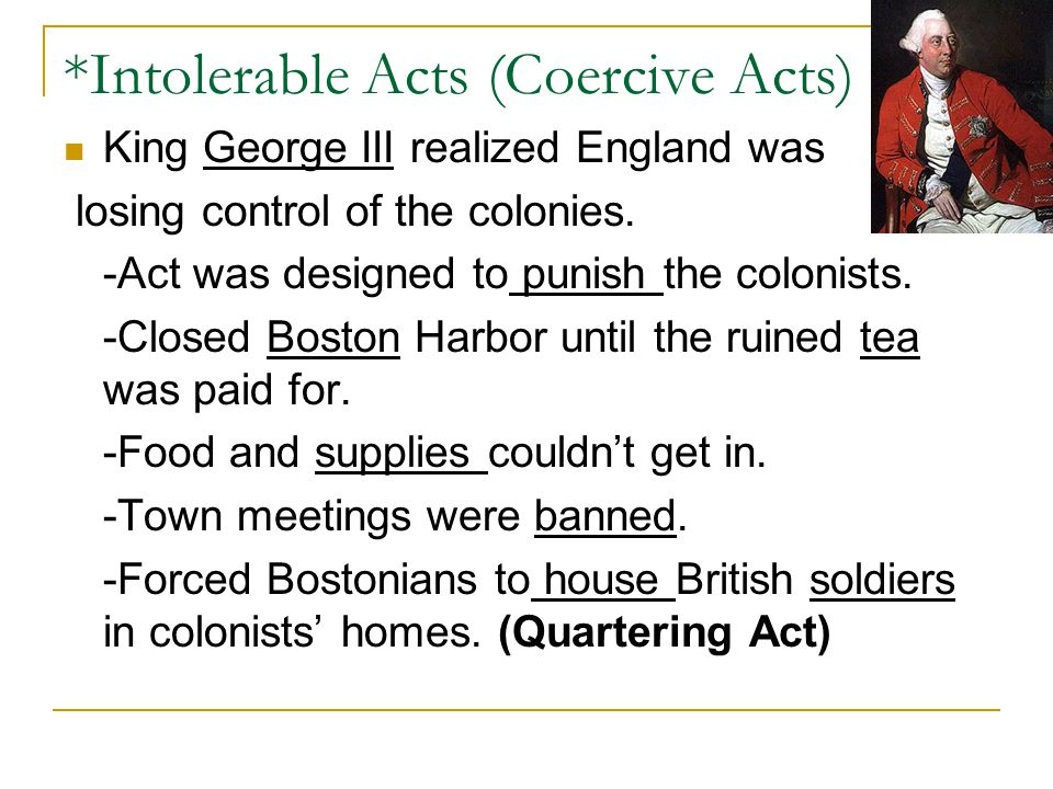 *Intolerable Acts (Coercive Acts)