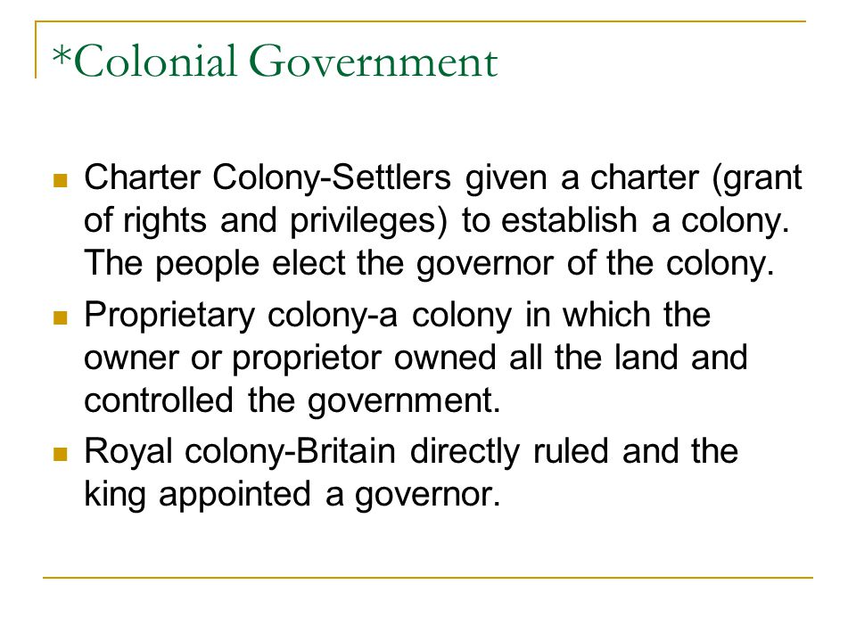 *Colonial Government
