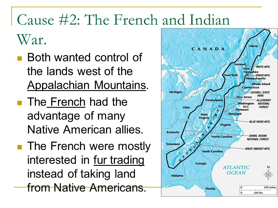 Cause #2: The French and Indian War.
