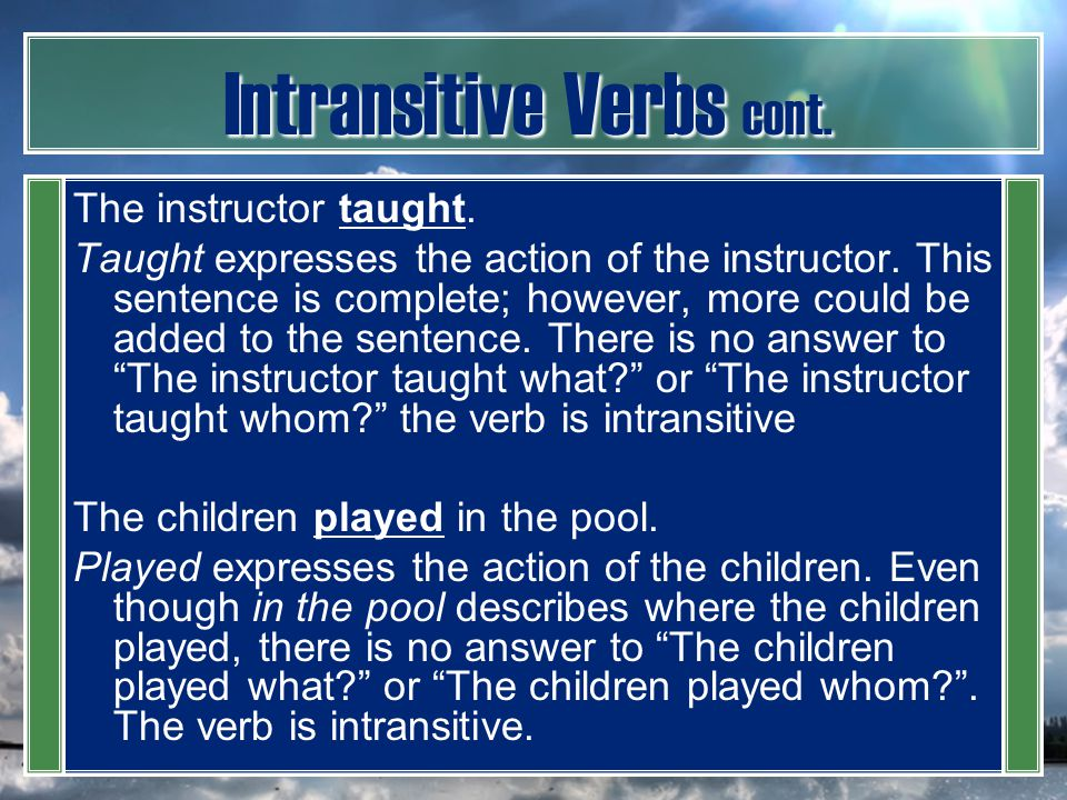 Intransitive Verbs cont.