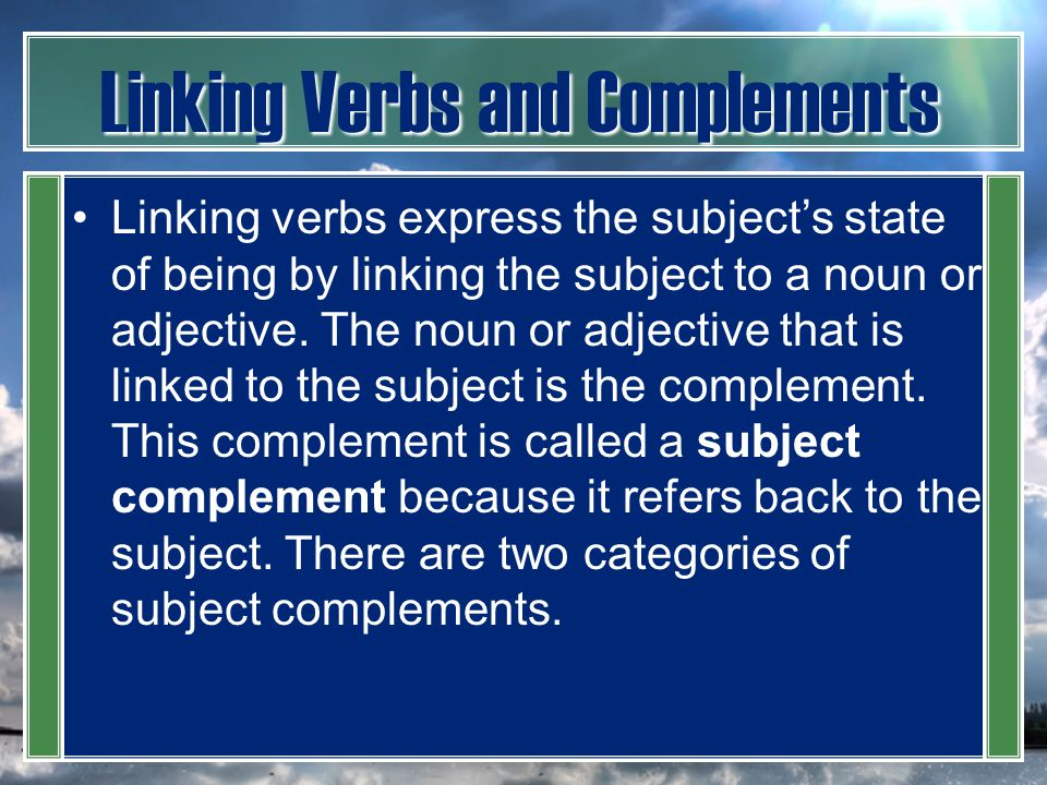 Linking Verbs and Complements