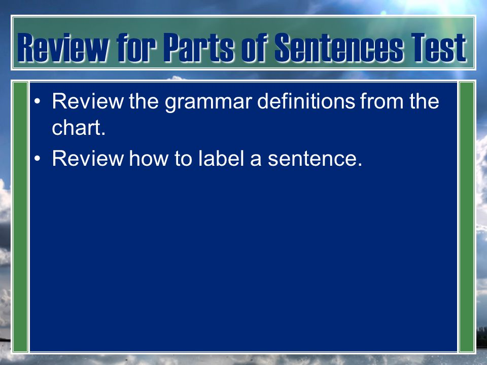 Review for Parts of Sentences Test