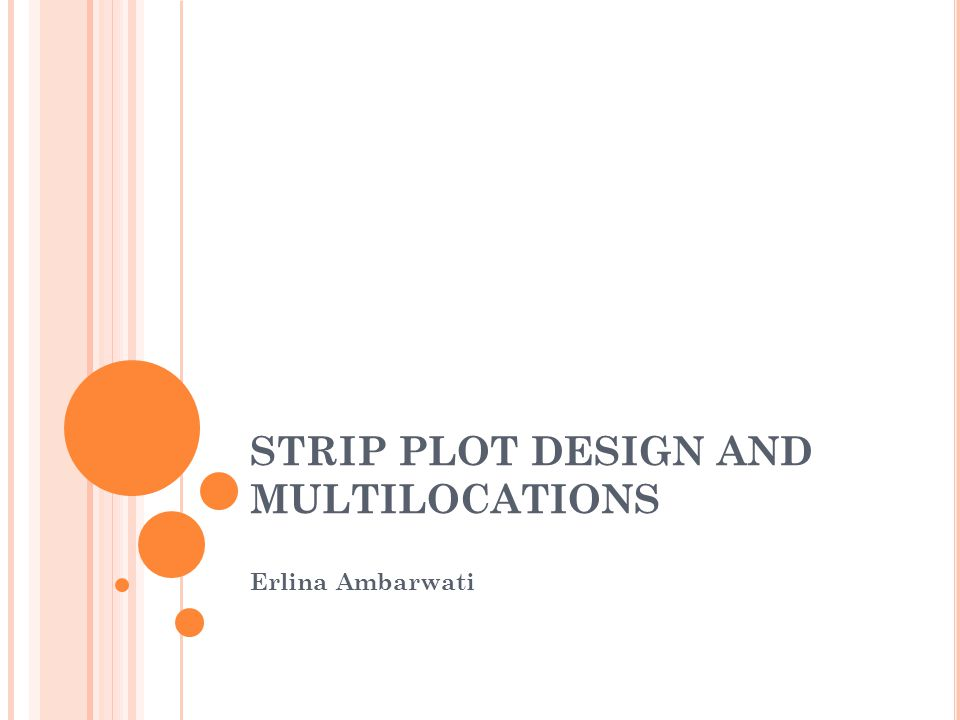 STRIP PLOT DESIGN AND MULTILOCATIONS