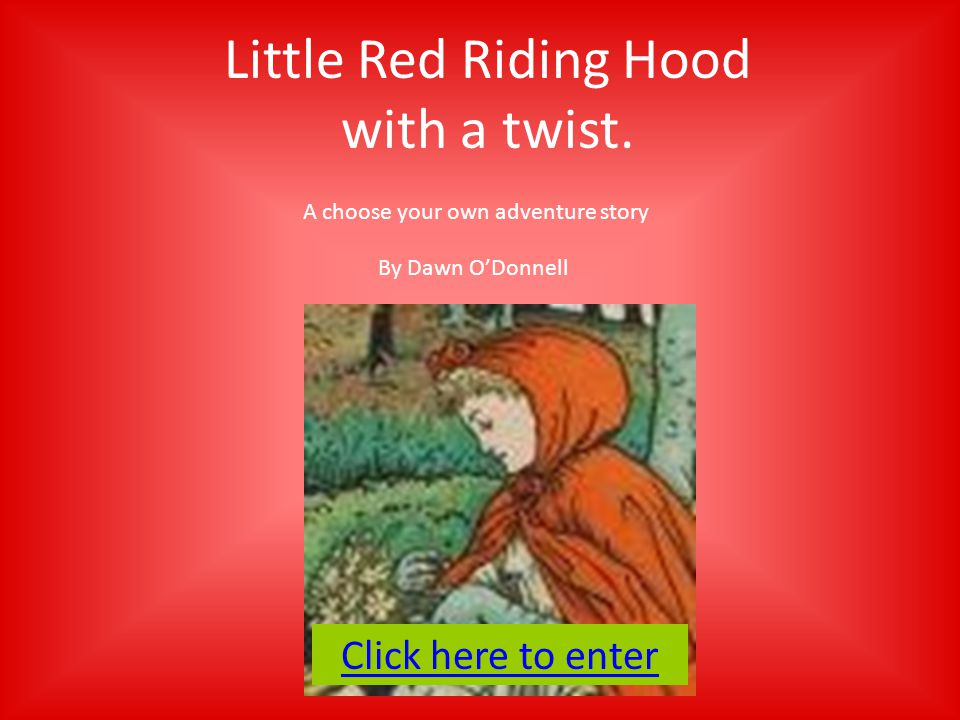 Little Red Riding Hood with a twist.