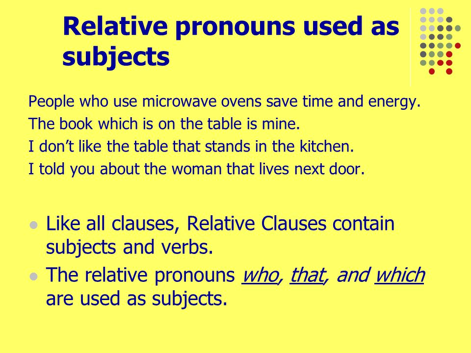 Relative pronouns used as subjects