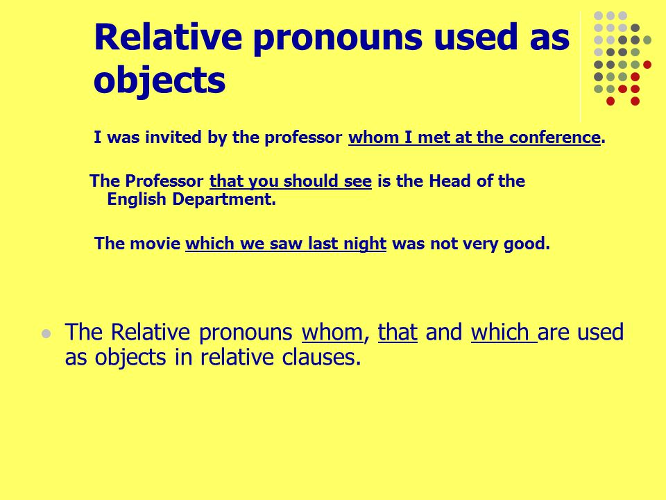 Relative pronouns used as objects