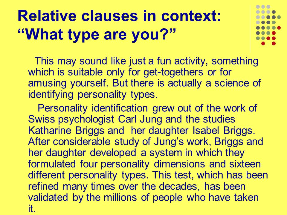 Relative clauses in context: What type are you