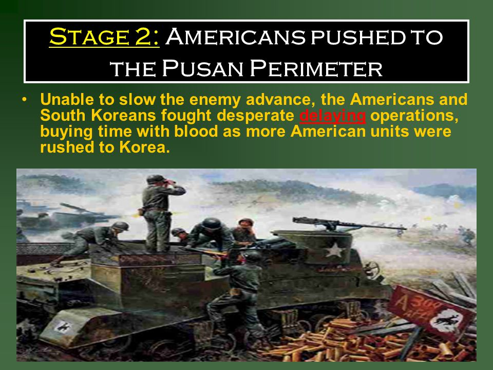 Stage 2: Americans pushed to the Pusan Perimeter