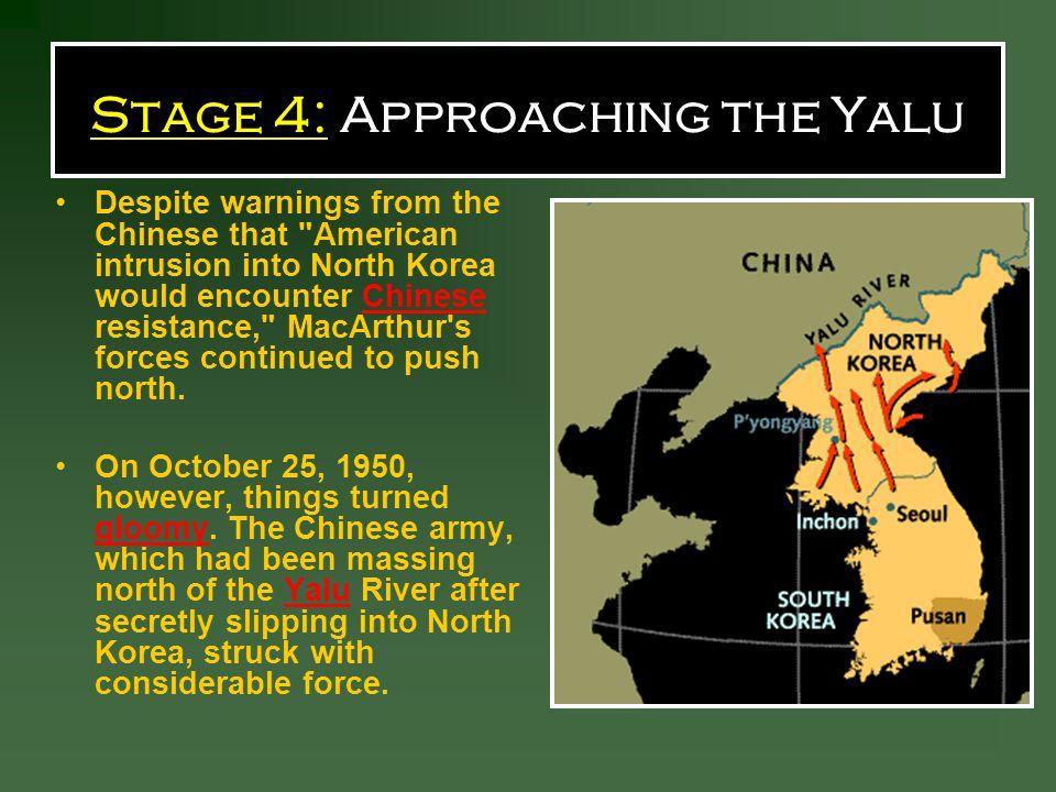 Stage 4: Approaching the Yalu
