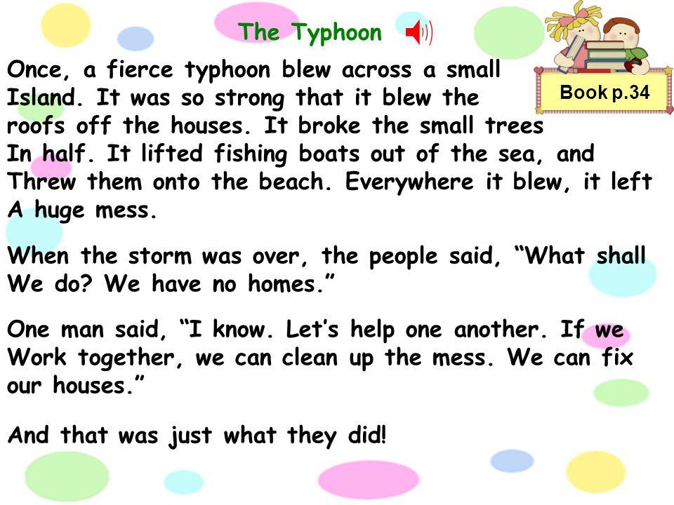 Once, a fierce typhoon blew across a small