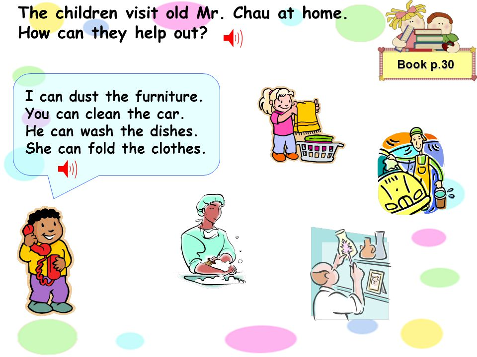 The children visit old Mr. Chau at home. How can they help out