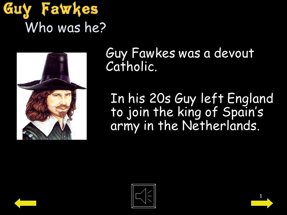 Who was he Guy Fawkes was a devout Catholic.