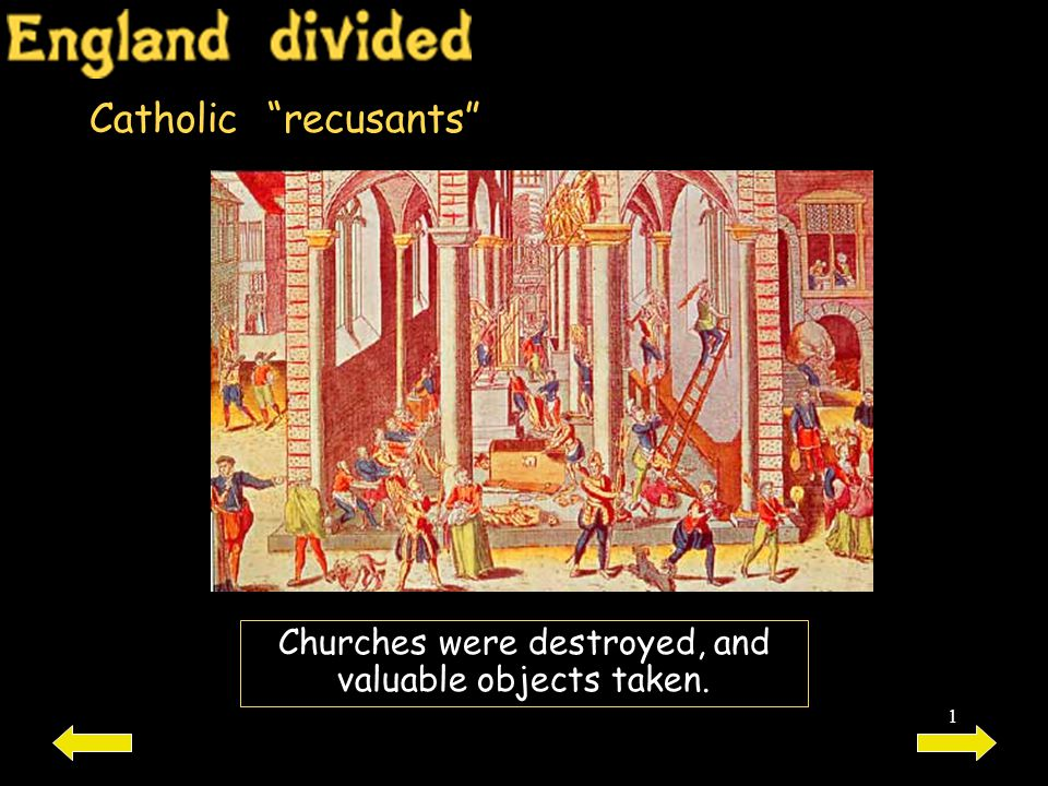 Churches were destroyed, and valuable objects taken.